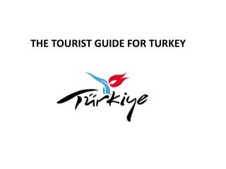 THE TOURIST GUIDE  FOR TURKEY