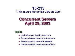 Concurrent Servers April 29, 2003