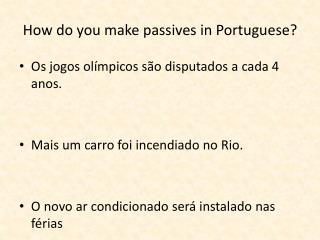 How do you make passives in Portuguese?