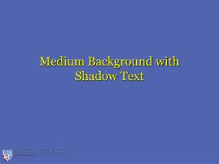 Medium Background with Shadow Text