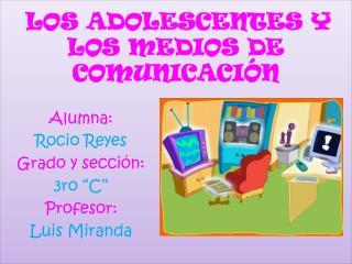 LOS ADOLESCENTES Y LOS MEDIOS DE COMUNICACIÓN