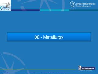 08 - Metallurgy
