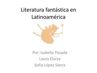 Literatura fant�stica en Latinoam�rica