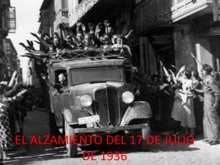 EL ALZAMIENTO DEL 17 DE JULIO DE 1936