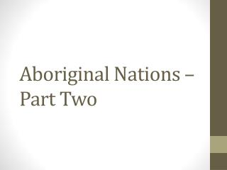 Aboriginal Nations – Part Two