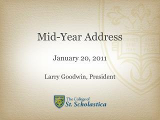 Mid-Year Address January 20, 2011 Larry Goodwin, President