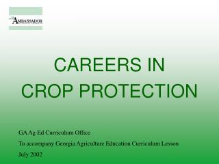 CAREERS IN  CROP PROTECTION