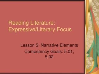 Reading Literature: Expressive/Literary Focus