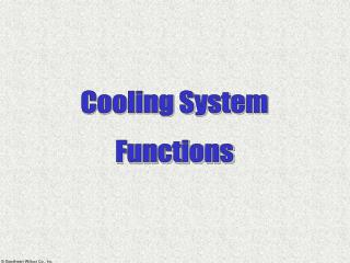 Cooling System Functions
