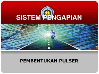 SISTEM PENGAPIAN