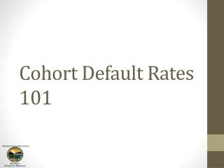 Cohort Default Rates 101