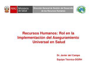 Recursos Humanos: Rol en la  Implementación del Aseguramiento  Universal en Salud