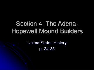 Section 4: The Adena-Hopewell Mound Builders