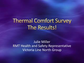 Thermal Comfort Survey  The Results!