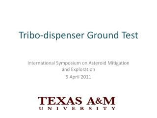 Tribo - dispenser Ground Test