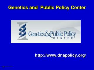 Genetics and  Public Policy Center