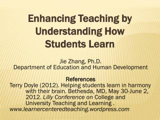 Enhancing Teaching by Understanding How  Students Learn