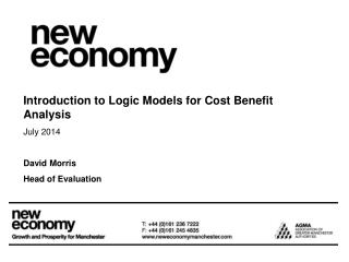 Introduction to Logic Models for Cost Benefit Analysis July  2014 David Morris Head of Evaluation