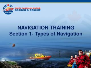 NAVIGATION TRAINING Section 1- Types of Navigation
