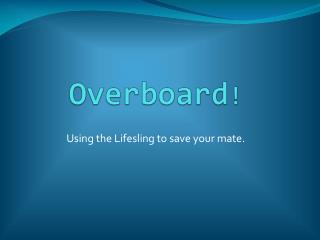 Overboard !