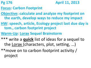 Pg 176April 11, 2013 Focus : Carbon Footprint
