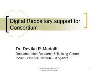 Digital Repository support for Consortium