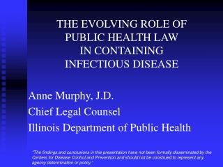 THE EVOLVING ROLE OF  PUBLIC HEALTH LAW  IN CONTAINING INFECTIOUS DISEASE