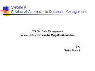 System R:  Relational Approach to Database Management