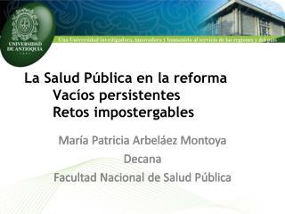 La Salud Pública en la reforma Vacíos persistentes  Retos impostergables
