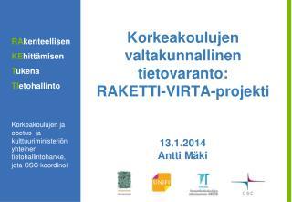Korkeakoulujen valtakunnallinen  tietovaranto:  RAKETTI- VIRTA-projekti