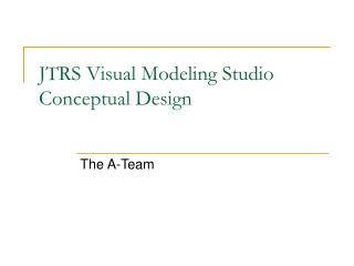 JTRS Visual Modeling Studio Conceptual Design