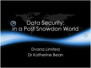 Data Security:  In a Post Snowdon World