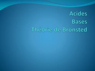 Acides  Bases  Théorie de Brönsted