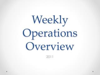 Weekly Operations Overview