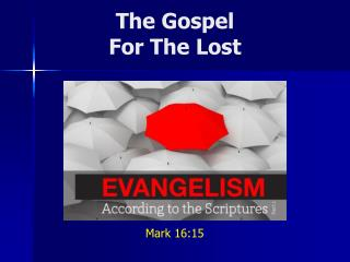 The Gospel For The Lost
