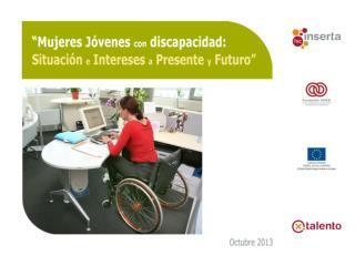 """""""Mujeres Jóvenes con Discapacidad: Situación e intereses a presente y futuro""""."""