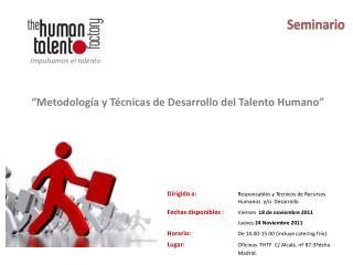 """""""Metodología  y Técnicas  de Desarrollo del  Talento  Humano"""""""