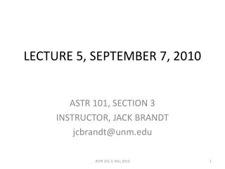 LECTURE 5, SEPTEMBER 7, 2010