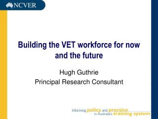 Building the VET workforce for now and the future