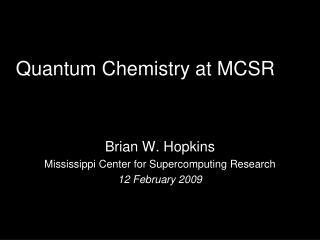 Quantum Chemistry at MCSR