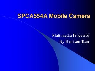 SPCA554A Mobile Camera