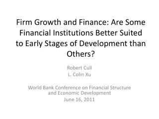 Robert Cull L. Colin  Xu World Bank Conference on Financial Structure and Economic Development