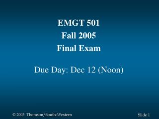 EMGT 501 Fall 2005 Final Exam Due Day: Dec 12 (Noon)