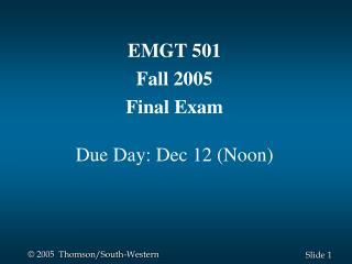 EMGT 501 Fall 2005 Final Exam Due Day: Dec 12 (Noon)