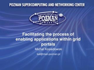 Facilitating the process of enabling applications within grid portals