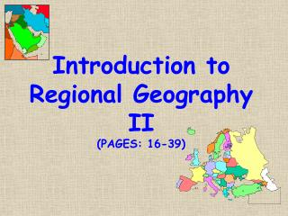 Introduction to  Regional Geography II (PAGES: 16-39)