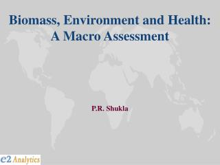 Biomass, Environment and Health:  A Macro Assessment