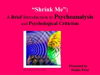 �Shrink Me�: A  Brief  Introduction to  Psychoanalysis  and  Psychological Criticism