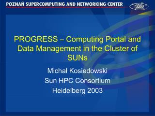 PROGRESS – Computing Portal and Data Management in the Cluster of SUNs