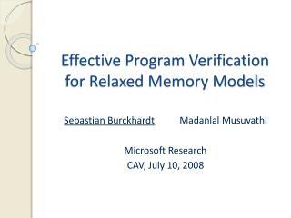 Effective Program Verification for Relaxed Memory Models